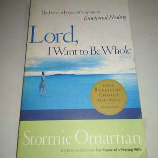 Lord, I Want to Be Whole by Stormie Omartian