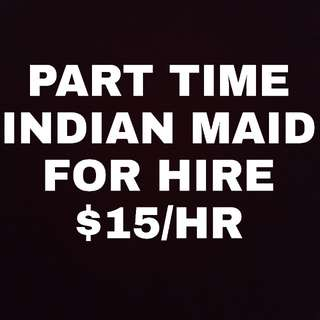 Part Time Indian Maid For Hire