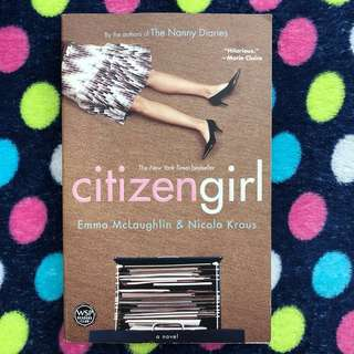 Citizen Girl by Emma Mclaughlin & Nicola Kraus