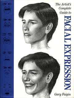 The Artist's Complete Guide to Facial Expression by Gary Faigin eBook