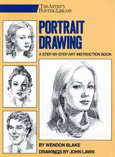 The Artist's Painting Library: Portrait Drawing by Wendon Blake, John Lawn eBook