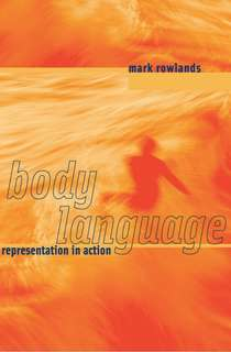 Body Language Representation in Action by Mark Rowlands eBook