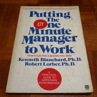 Kenneth Blanchard - Putting the One Minute Manager to Work