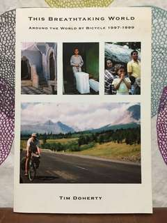 This Breathtaking World: Around the World by Bicycle 1997-1999 by Tim Doherty