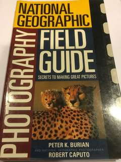 National Geographic : Photography Field Guide - Secrets to Making Great Pictures