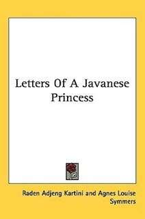 Letters of a Javanese Princess by R.A. Kartini eBook
