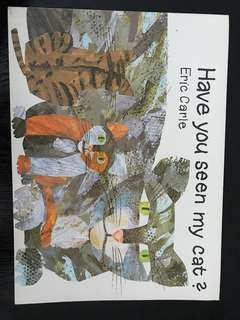 "Eric Carle - "" Have you seen my cat ?"""