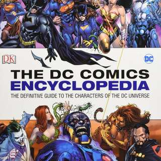 DK DC Comics Encyclopedia All-New Edition: The Definitive Guide to the Characters of the DC Universe
