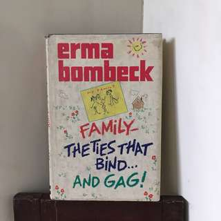 Family - The Ties that Bind And Gag by Erma Bombeck