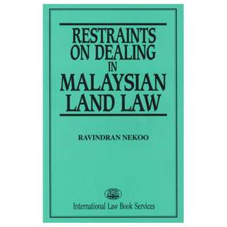 Restraints on Dealing in Malaysian Land Law