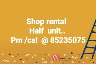 Half unit shop for rent