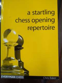 A Startling Chess Opening Repertoire by Chris Baker