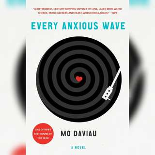 Every Anxious Wave by Mo Daviau