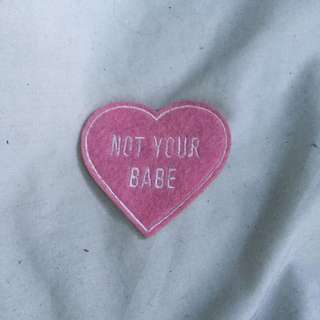 'Not your babe' iron on patch