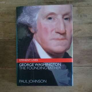 George Washington The Founding Father by Paul Johnson