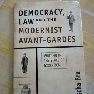 Democracy, Law and The Modernist Avant- Gardes. ISBN 9780748639250