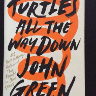 Turtles all the way down -John Green