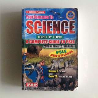 Your Companion to Science-A Complete Guide To PSLE
