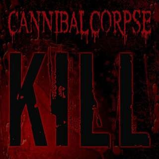 Cannibal Corpse – Kill CD