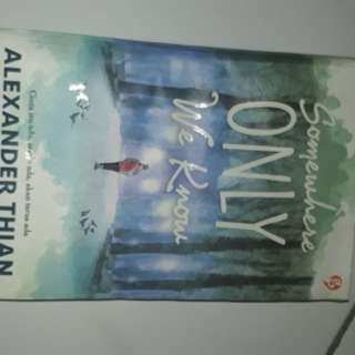 Novel Somewhere Only We Know - Alexander Thian