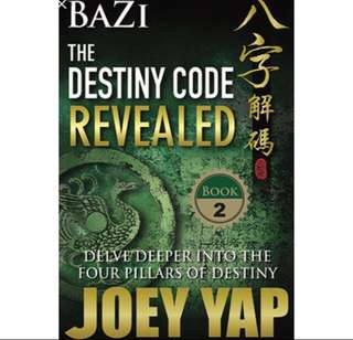 Bazi Book 2: The Destiny Code Revealed by Joey Yap