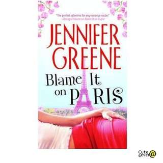 JENNIFER GREENE BESTSELLER NOVEL: BLAME IT ON PARIS