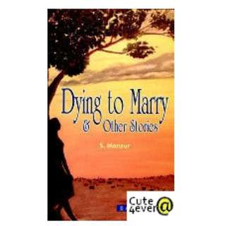 BRAND NEW S.MANZUR BESTSELLER : DYING TO MARRY & OTHER STORIES