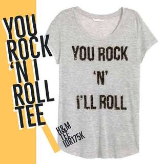 You Rock 'n I Roll tee