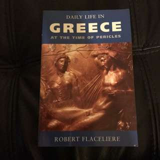 Daily Life in Greece by Robert Flaceliere