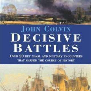 Decisive Battles   Paperback English By (author)  John Colvin