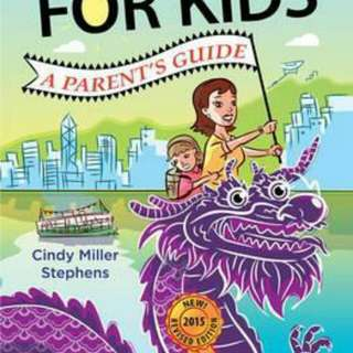 Hong Kong for Kids : A Parent's Guide   Paperback English By (author)  Cindy Miller Stephens
