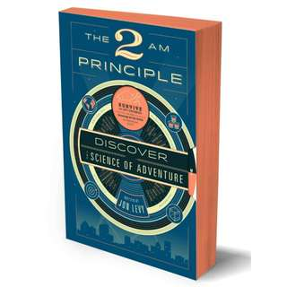 The 2AM Principle: Discover the Science of Adventure by Jon Levy