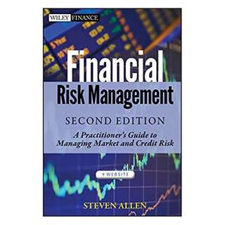 Financial Risk Management: A Practitioner's Guide to Managing Market and Credit Risk (Wiley Finance) 2nd Edition by Steve L. Allen (Author)