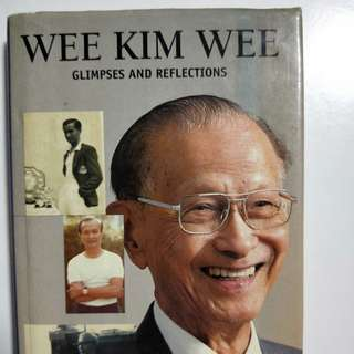 Wee Kim wee: glimpses and reflections