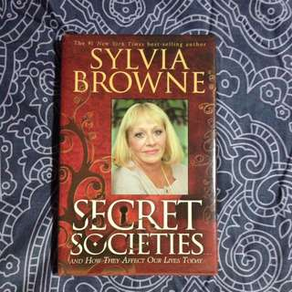 SECRET SOCIETIES AND HOW THEY AFFECT OUR LIVES TODAY by Sylvia Browne