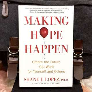 《New Book Condition + Hardcover Edition + Strategies For Getting Our Future Under Control》Shane J.Lopez - MAKING HOPE HAPPEN : Create The Future You Want For Yourself And Others