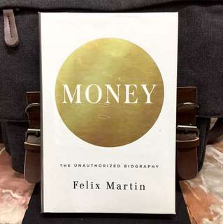 《Bran-New + Hardcover Deckle Edge Edition + From Coinage to Cryptocurrencies》Felix Martin - MONEY : The Unauthorized Biography