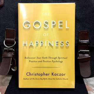 # Highly Recommended《Bran-New + Hardcover Edition + How To Become Happier & Deepen Your Faith》Christopher Kaczor - THE GOSPEL OF HAPPINESS : Rediscover Your Faith through Spiritual Practice and Positive Psychology