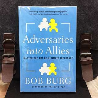 《Bran-New + The Power of Public Victory : Win People Over Without Manipulation or Coercion》Bob Burg - ADVERSARIES INTO ALLIES : Master the Art of Ultimate Influence