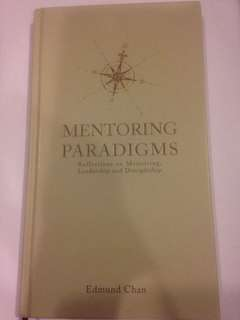 Mentoring Paradigms - Reflections on Mentoring, Leadership and Discipleship by Edmund Chan (hardcover)