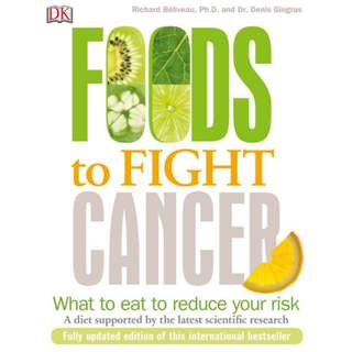 Foods to Fight Cancer: What to Eat to Reduce Your Risk eBook