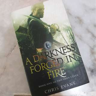 A Darkness Forge in Fire (Book 1: Iron Elves) Chris Evans