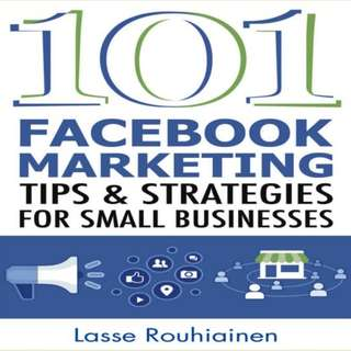 101 Facebook Marketing Tips and Strategies for Small Businesses eBook