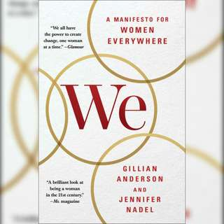 We: A Manifesto for Women Everywhere: 9 Principles to Live By by Gillian Anderson, Jennifer Nadel