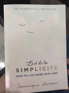 L'art de la Simplicite - How to live more with less