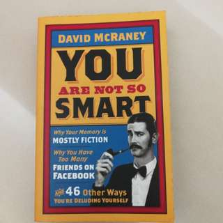 You Are Not So Smart - David Mc Raney