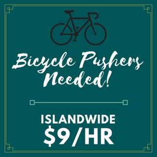 Bicycle Pushers Needed!