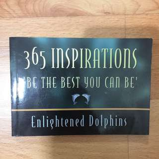 365 Inspirations : Be The Best You Can Be by Enlightened Dolphins