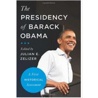 The Presidency of Barack Obama: A First Historical Assessment *Ebook*
