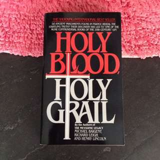 HOLY BLOOD, HOLY GRAIL by Michael Baigent, Richard Leigh, and Henry Malcolm